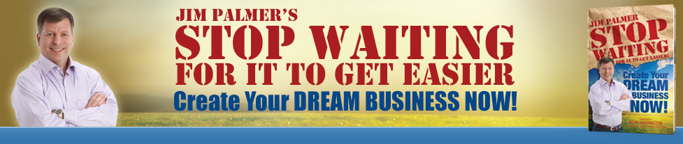 Jim Palmer, Dream Business Coach
